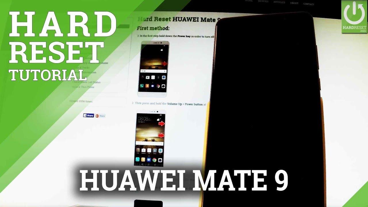 How to Hard Reset my phone - HUAWEI Mate 9 - HardReset info