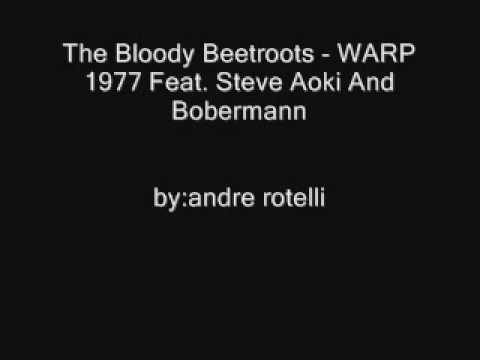 The Bloody Beetroots  WARP 1977 Feat Steve Aoki And Bobermann