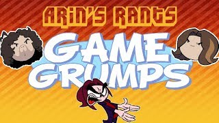 Arin Ranting Compilation - Game Grumps