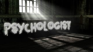 """Psychologist"" Creepypasta"