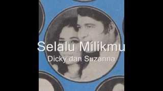 Selalu Milikmu  - Dicky dan Suzanna