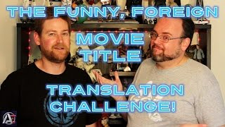 The Funny Foreign Movie Title Translation Challenge