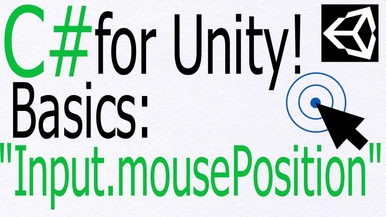 Unity C# Tutorial - Basics: Input mousePosition