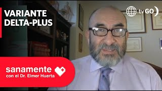 ¿Qué es la variante Delta Plus? | Sanamente con el Doctor Elmer Huerta (HOY)