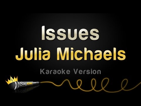 Julia Michaels - Issues (Karaoke Version)