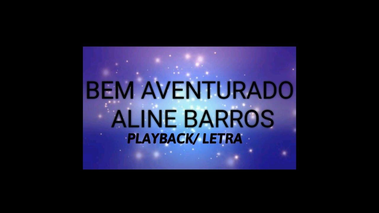 BEM BARROS DA BAIXAR AVENTURADO ALINE MUSICA