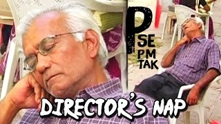 Director's Nap | 'P Se PM Tak' Behind The Scenes