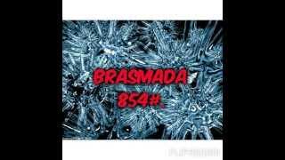 Brasmada # 854 Part 2