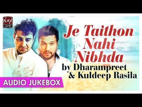 Je Taithon Nahi Nibhdi | Best Of Dharampreet & Kuldeep Rasila | Punjabi Audio Songs | Priya Audio