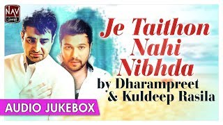 Je Taithon Nahi Nibhdi | Best Of Dharampreet & Kuldeep Rasila | Punjabi Audio Songs | Priya Audio