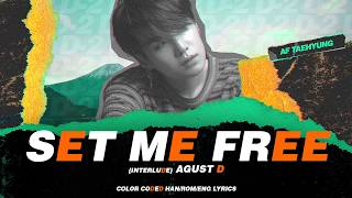 Gambar cover Agust D - Interlude : Set me free (Color Coded Lyrics Han/Rom/Eng)