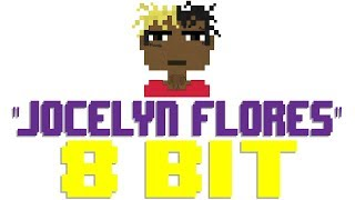 Jocelyn Flores [8 Bit Tribute to XXXTentacion] - 8 Bit Universe