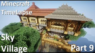 Minecraft TimeLapse - Sky Village. Part 9