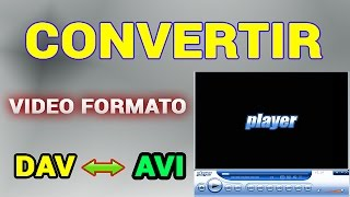 CONVERTIR VÍDEO FORMATO DAV A AVI, MP4, H264