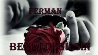 Ferman - Benim Degilsin