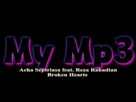 Acha septriasa ft.Reza rahadian Broken Hearts (My Mp3) Lagu Pop Indonesia