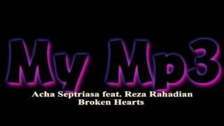 Acha septriasa ft.Reza rahadian Broken Hearts (My Mp3) Lagu Pop Indonesia