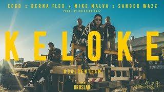 Смотреть клип Ecko Feat. Berna Flex, Mike Malva, Sander Wazz - Ke Lo Ke
