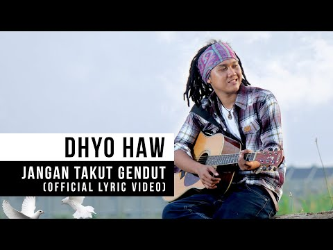 DHYO HAW - Jangan Takut Gendut (Official Lyric Video)