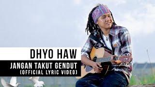 Download DHYO HAW - Jangan Takut Gendut (Official Lyric Video)