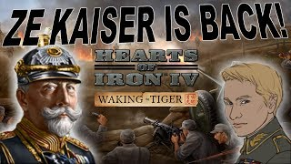 Hearts of Iron 4 - Waking the Tiger Pre-release - Ze Kaiser Returns!
