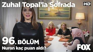 Nuran kaç puan aldı? Zuhal Topal'la Sofrada 96. Bölüm
