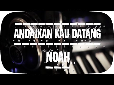 NOAH - Andaikan Kau Datang [Official Lyric Video]