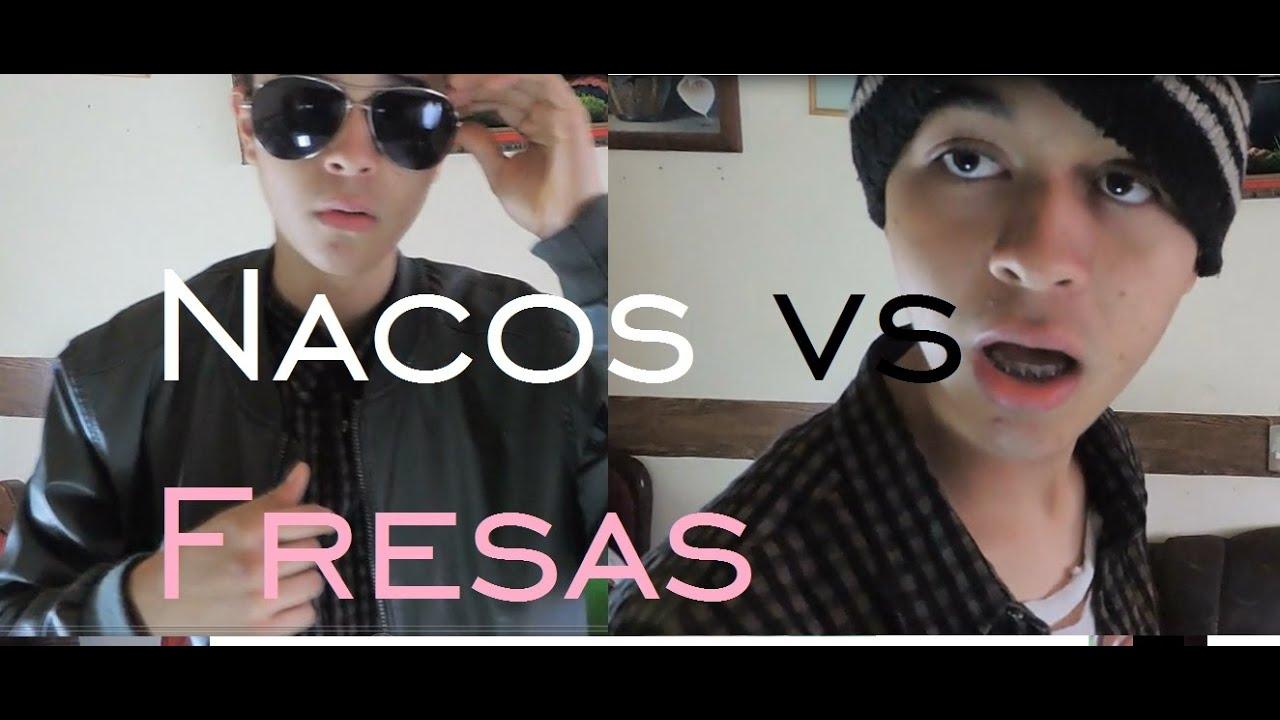 Nacos Vs Fresas