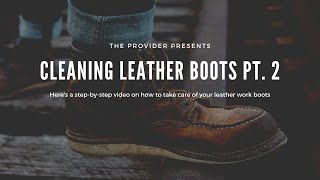 Work Boot Care - How to Clean and Condition Work Boots (Secret Tip Revealed) - Vol  2