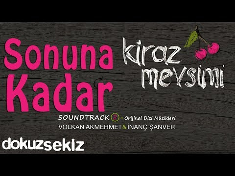 Sonuna Kadar - Volkan Akmehmet & İnanç Şanver (Kiraz Mevsimi Soundtrack 2)