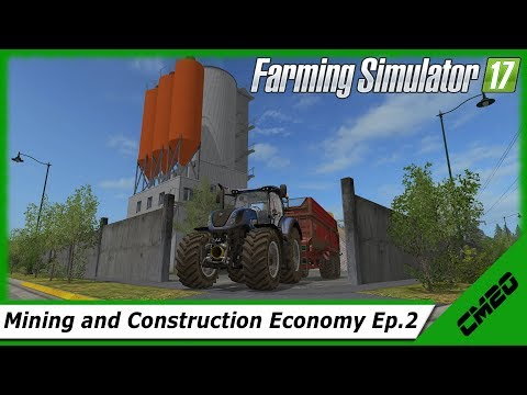 Farming Simulator 17 / Mining And Construction Economy - Ep.2