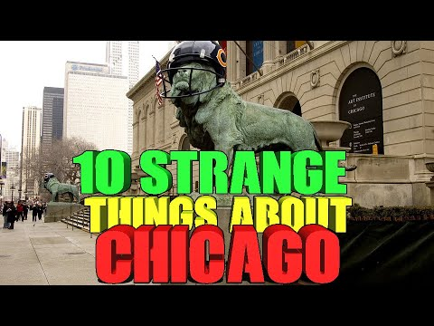 10 Strange Things About Chicago, IL