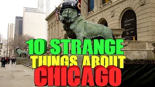 Top 10 strange things about Chicago, IL
