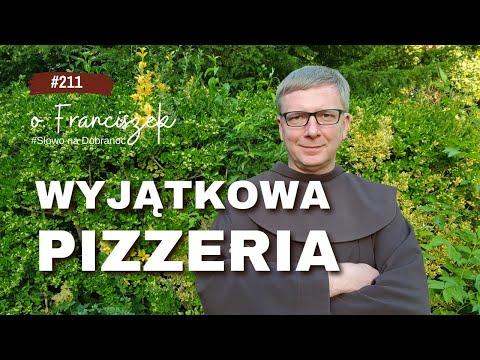 o. Franciszek Krzysztof Chodkowski. Wyjątkowa Pizzeria. Słowo na Dobranoc  211 