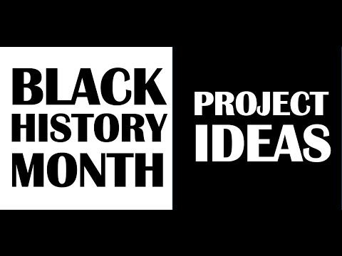 Black History Month: Project Ideas