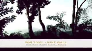 Mike Wall - Inkognito (Keith Carnal Remix) [WALL MUSIC]