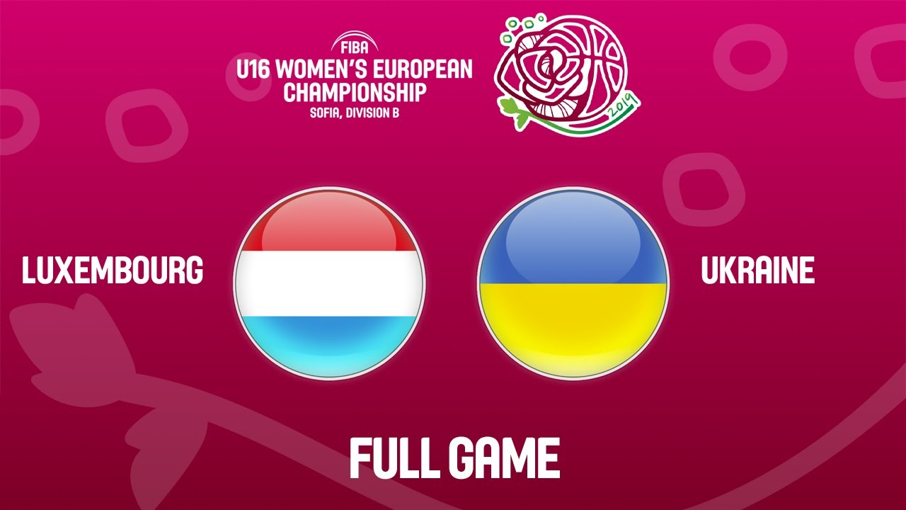 Luxembourg v Ukraine - Full Game - FIBA U16 Women's European Championship Division B 2019