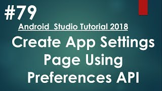 Android tutorial (2018) - 79 - Create Simple App Settings Page Using Preference API