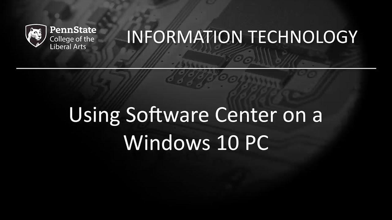 Windows 10 Software Center Tutorial — Information Technology