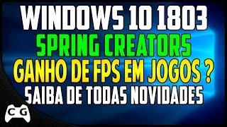 Windows 10 Spring Update 1803 é Bom Para PC Fraco ? Saiba de Todas Novidades