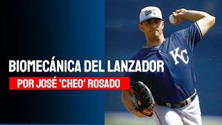 Biomecánica del Lanzador – por José 'Cheo' Rosado.