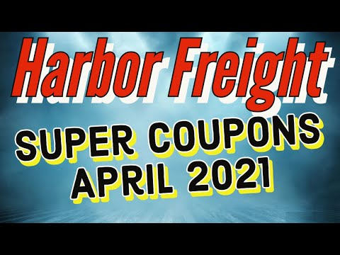 Harbor Freight Coupons April 2021 + Super Coupons & Discount Deals of the Week