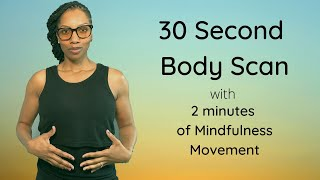 *Quick* 30 second Body Scan and 2 minutes of Mindfulness Exercise