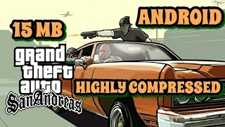 100% WORKING! ONLY 15 MB! DOWNLOAD GTA SAN ANDREAS FOR ANDROID HIGHLY COMPRESSED NOW!