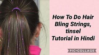 HAIR TINSEL & HAIR BLING STRING Tutorial in HINDI by NITU KOHLI | HAIR STYLE TINSEL | HAIR EXTENSION