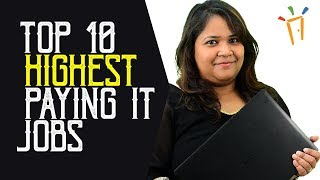 Top 10 Highest paying IT Jobs in India - Departments, Profiles, Salaries, Private jobs, IT Careers