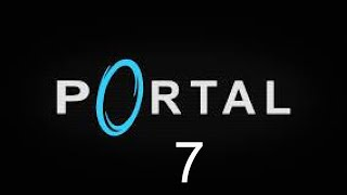 Let's Play Portal # 7 The Cube Is Your Friend