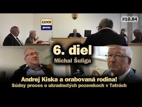 Inžinier Andrej Kiska a orabovaná rodina. Súdny proces 6. diel #10.84