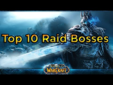 Top 10 Raid Bosses in World of Warcraft