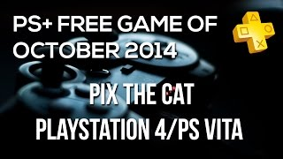 PlayStation Plus Free Game Of October 2014 - Pix The Cat Gameplay Trailer (PS4/PS Vita)